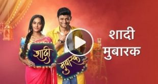Shaadi Mubarak Star Plus Drama Serial